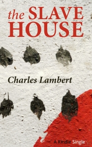 Slave House Kindle Singles Final Cover